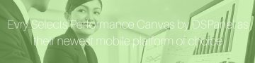 PERFORMANCE-CANVAS-EVRY-SELECTS-PERFORMANCE-CANVAS-BY-DSPANEL-AS-THEIR-NEWEST-MOBILE-PLATFORM-OF-CHOICE