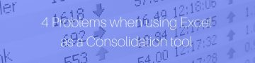 4 Problems when using Excel as a Consolidation tool