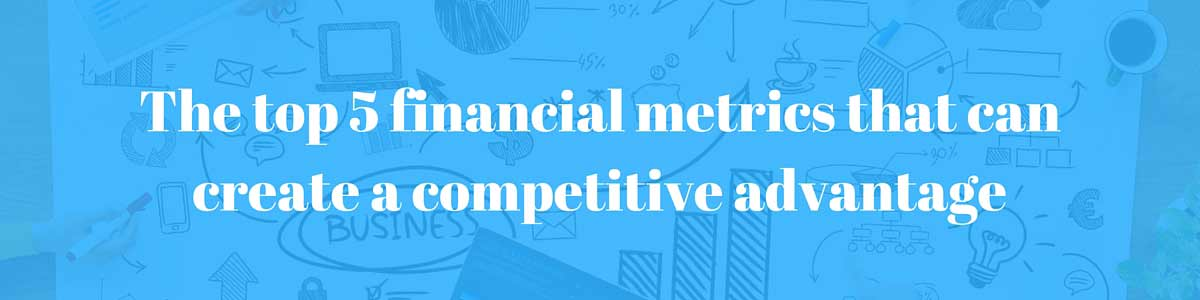 top 5 financial metrics