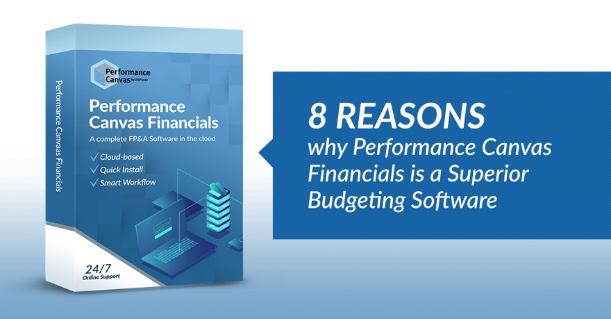 8 Reasons why Performance Canvas Financials is a Superior Budgeting